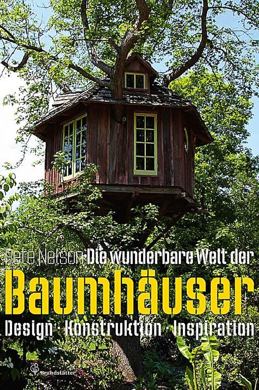 Die wunderbare Welt der Baumhäuser