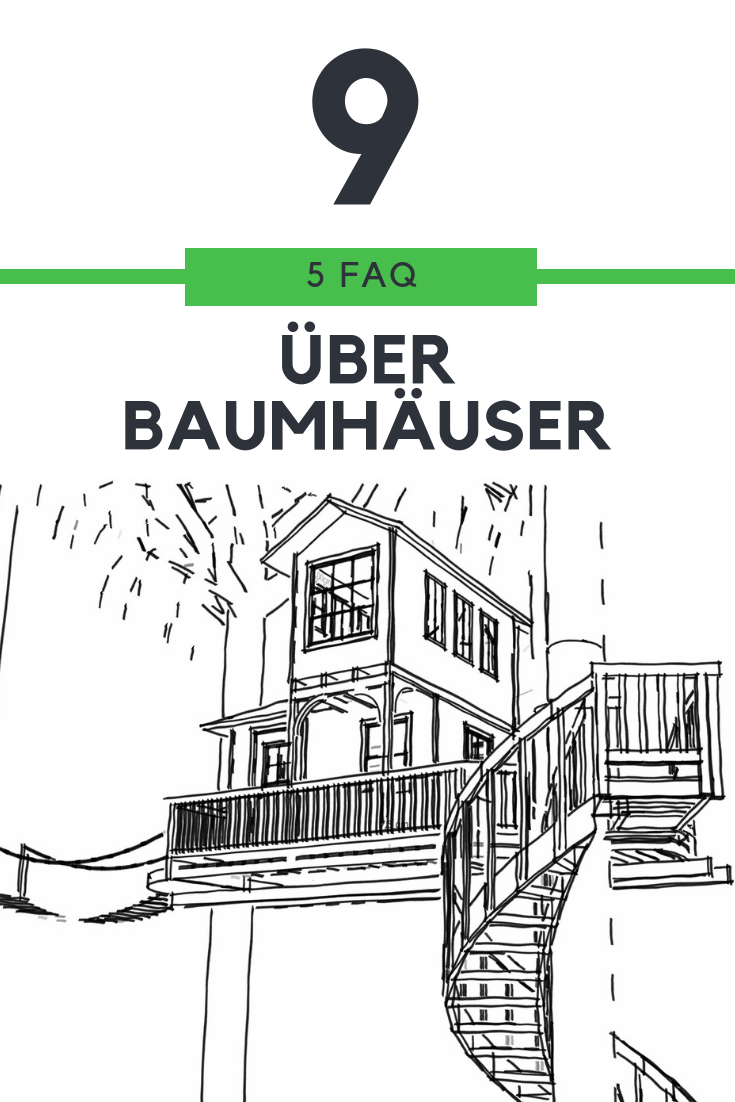 FAQ #9 – Infos rund ums Baumhaus